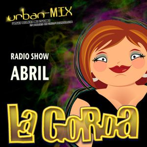 La Gorda Radio Show Abril 2013