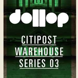 dollop CitiPost Warehouse 03 VICE mix by Walls