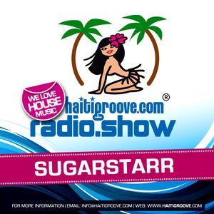 Sugarstarr DJ Set 04-2017 (Haiti Groove Radioshow)