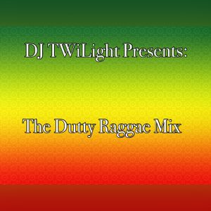 DJ TWiLight Presents: The Dutty Raggae Mix