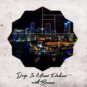 Deep In Miami Podcast With Bonaca [016]