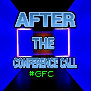 AFTER THE CONFERENCE CALL #GFC