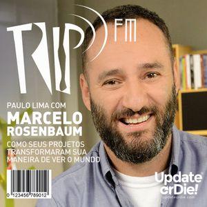 TRIP FM com Marcelo Rosenbaum