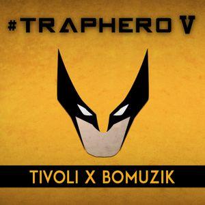 Tivoli x BOMUZIK - #TRAPHERO V