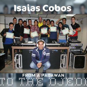 Isaias Cobos - From A Padawan To The DJedi