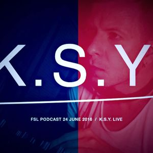FSL Podcast 24 June 2016 - K.S.Y. Live
