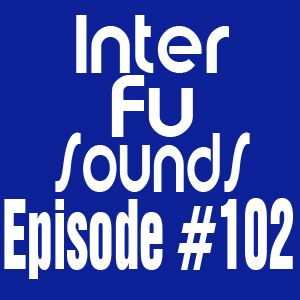 Interfusounds Episode 102 (August 26 2012)