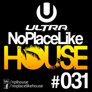 No Place Like House #031 - Best of Ultra Miami 2012
