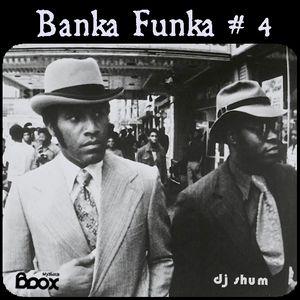 DJ Shum - Banka Funka # 4