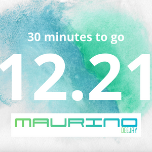 Maurino deejayset 30 MINUTES TO GO 12.21