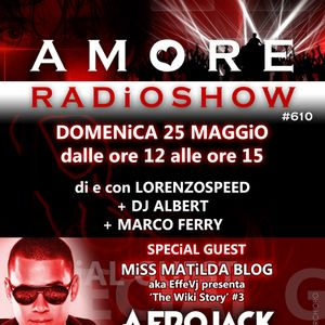 LORENZOSPEED present AMORE Radio Show # 610 Domenica 25 Maggio 2014 with MiSS MATiLDA BLOG part 1
