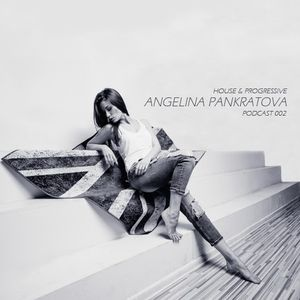 Angelina Pankratova - Podcast 002