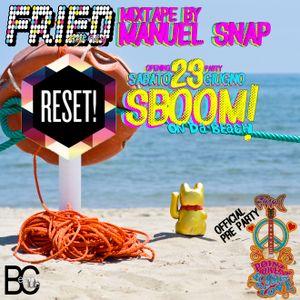 Manuel Snap Mixtape for FRIEDagency   23 June 2012: SBOOM! On da Beach w/RESET!