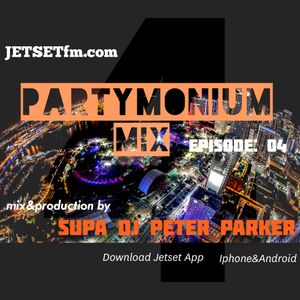 JETSET fm PARTYMONIUM MIX ep. 04