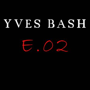 Yves Bash - Exclusive Mix 002  (2013)