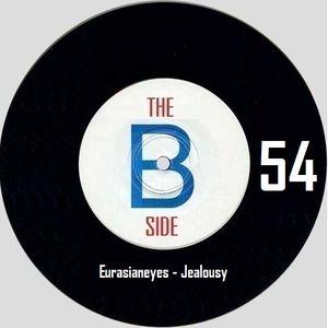 B side spot 54 - Eurasianeyes - Jealousy