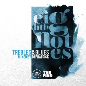 TFM & The Soul Dojo Present: Trebles & Blues - Eighth Notes (Mixed by DJ Phatrick)