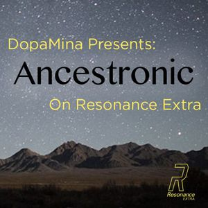 Ancestronic #1 w/ Dopamina - 7th July 2016