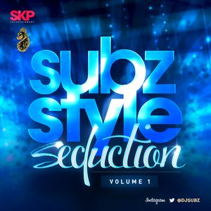 Dj Subz - Subz Style Seduction Vol.1
