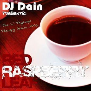 DJ Dain Presents: Tea 'n' Trip-Hop Therapy Session #002: Red Raspberry Leaf