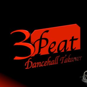 3 Peat Dancehall TakeOver