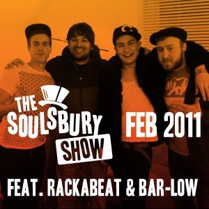 The Soulsbury Show Feb 2011 Feat Rackabeat and Bar-low