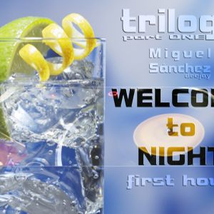 trilogy [welcome to night] part one FIRST HOUR (Miguel Sánchez) live set