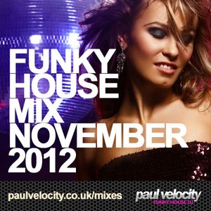 Funky House DJ Paul Velocity November Mix 2012