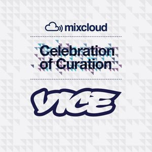 Vice Celebration of Curation Mix
