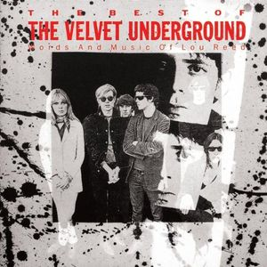 The Best of The Velvet Underground: Words & Music of Lou Reed (Jon Ian Clarke Mix)