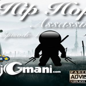 Hip Hop Assassin Episode 4 - @djGmani