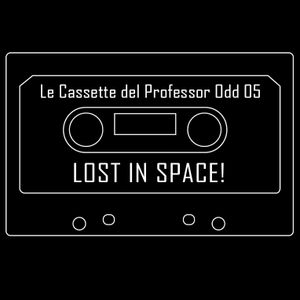 Le Cassette del Professor Odd 05 - Lost in Space!