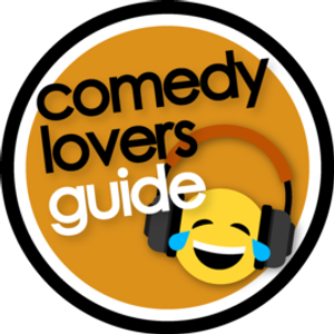 Comedy Lover's guide 10th April 2021