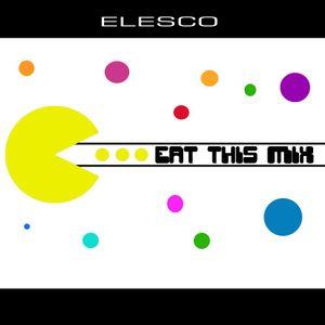 Elesco - Eat this mix (House & Techno - 2011 - live)