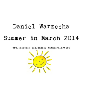 Daniel Warzecha - Summer in March 2014
