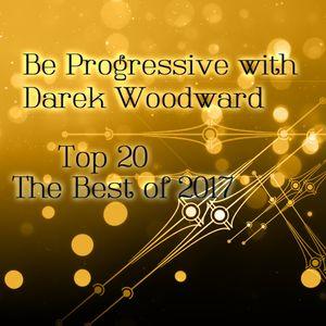 Be Progressive with Darek Woodward: Top 20 of 2017