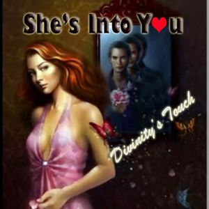 •♥`❤•´Divinity's Touch`•❤`♥•(SHE's Into Y♥U)