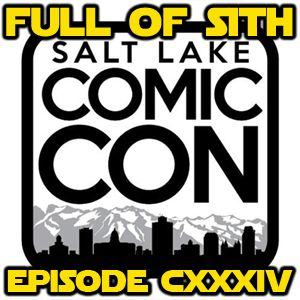 Episode CXXXIV: Live at Salt Lake Comic Con