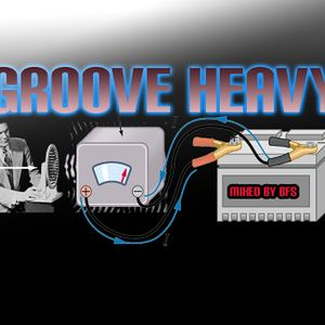 Groove Heavy - Mixed by BFS