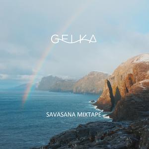 Gelka -  Savasana Mixtape (for radiOzora)