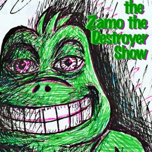 The Zamo the Destroyer Show #184