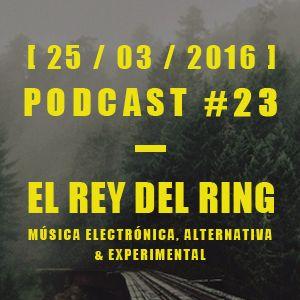 El Rey del Ring - #23 (Temporada 5) - [25/03/16]