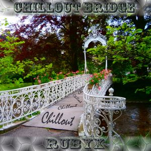 RUBYX - Chillout Bridge.
