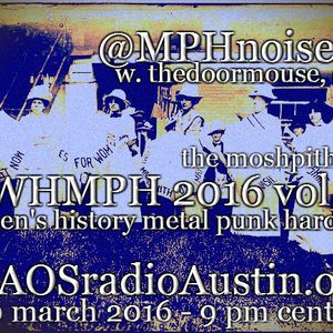 WHMPH 2016 Volume 3 KAOS radio Austin Mosh Pit Hell of Metal Punk Hardcore w doormouse dmf