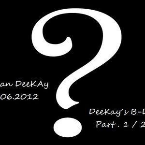 DJ Jan DeeKay   13.06.2012 (Jan DeeKay´s Birthday) Part.1