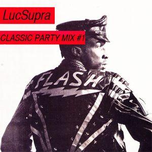 LUCSUPRA CLASSIC PARTY MIX# 1