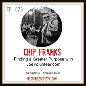BFS 023: Chip Franks   Finding Greater Purpose with JoeVolunteer.com