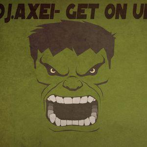 DJ.Axei - Get on up (2013.05.21.)