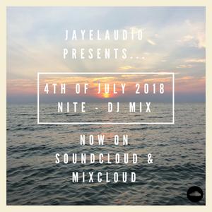 4th of July 2018 - NITE (JayeL Audio Mix)