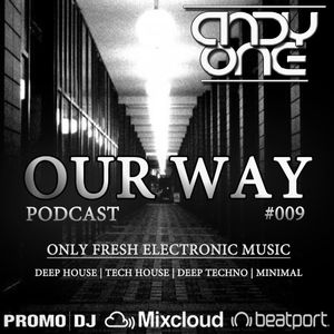 DJ Andy One - OUR WAY Podcast #009